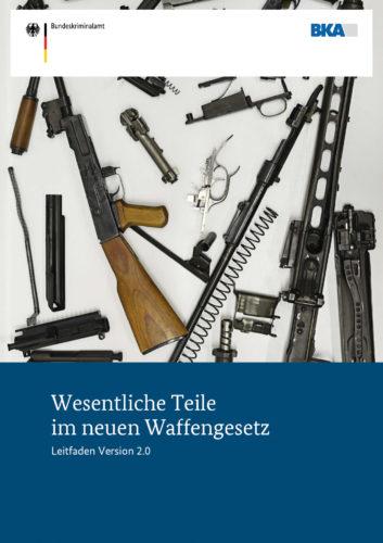 """Leitfaden """"Wesentliche Teile im neuen Waffengesetz"""""""